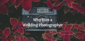 Why-Hire-Wedding-Photographer-1170x563